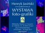 Wystawa FOTO - grafiki Henryka Jasińskiego